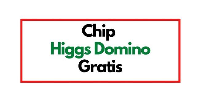 Sedekah Chip Higgs Domino Gratis